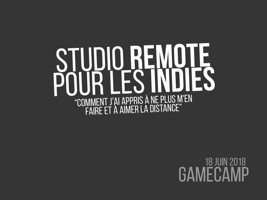 """Studio remote pour les indies """"comment j'ai app..."""