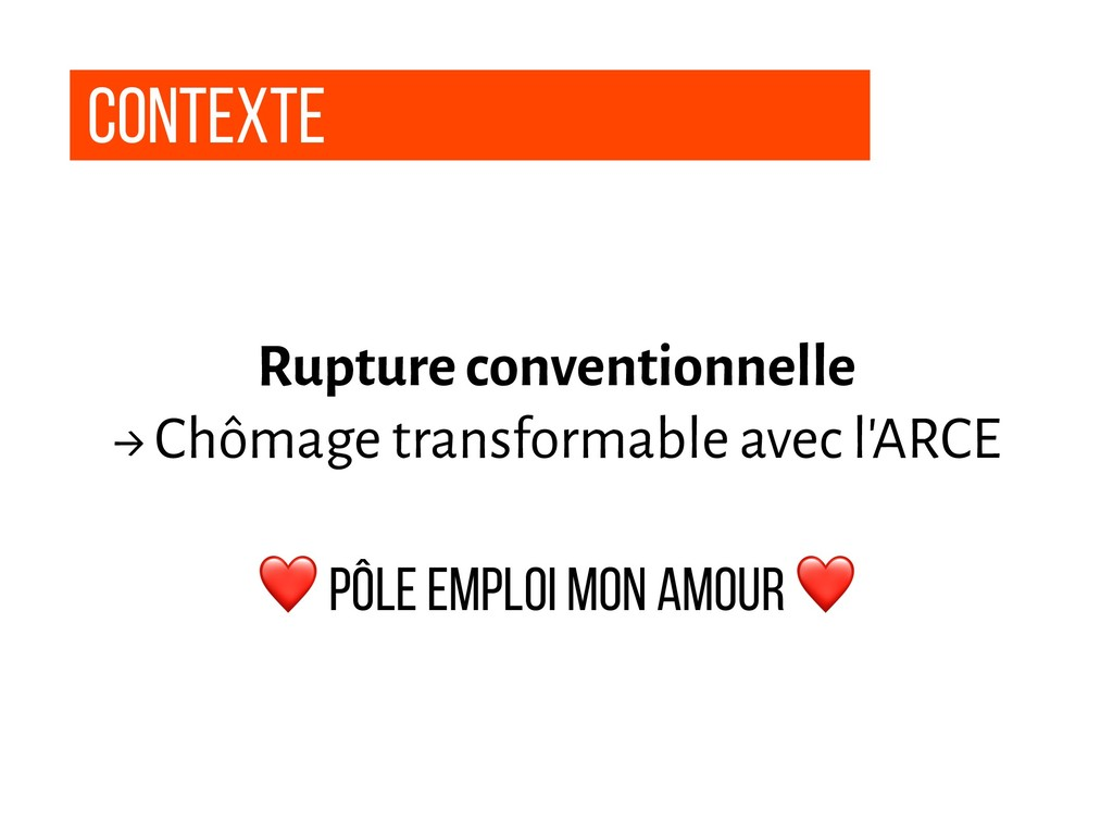 contexte Rupture conventionnelle → Chômage tran...