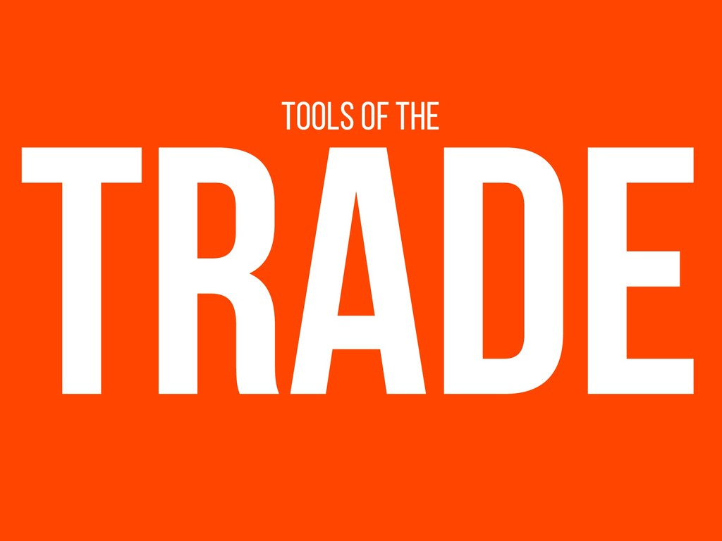 TRADE TOOLS OF THE