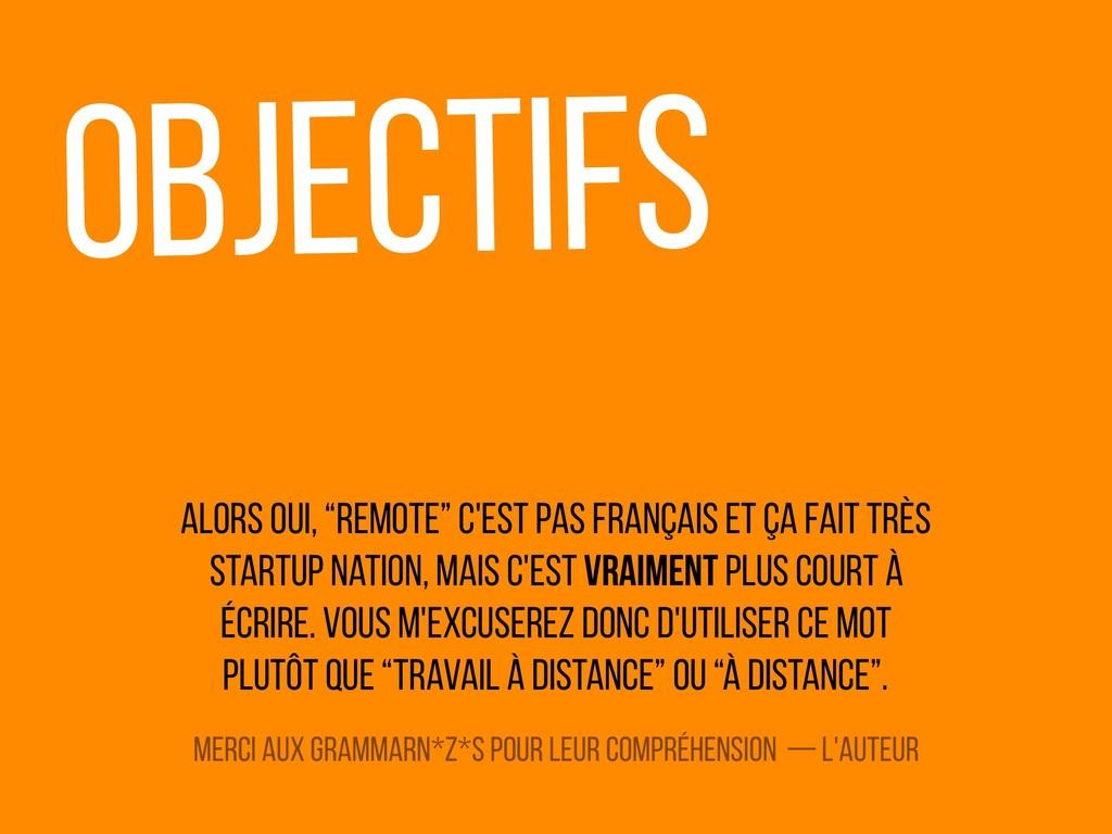 """oBJECTIFS Alors oui, """"remote"""" c'est pas françai..."""