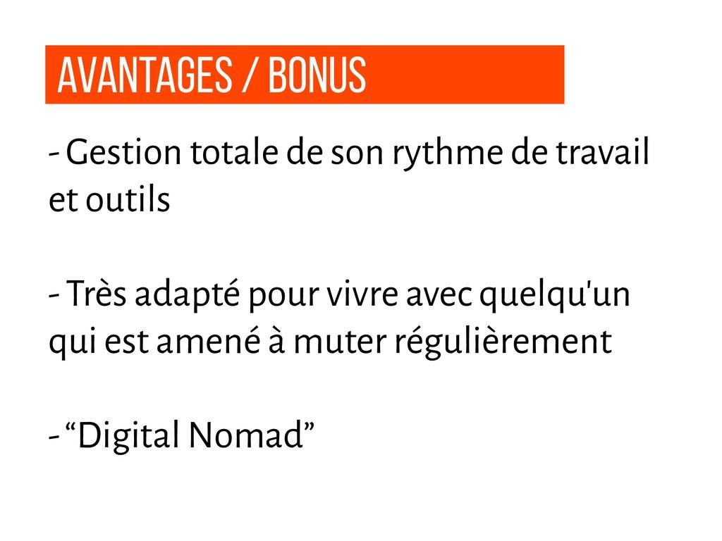 Avantages / Bonus - Gestion totale de son rythm...