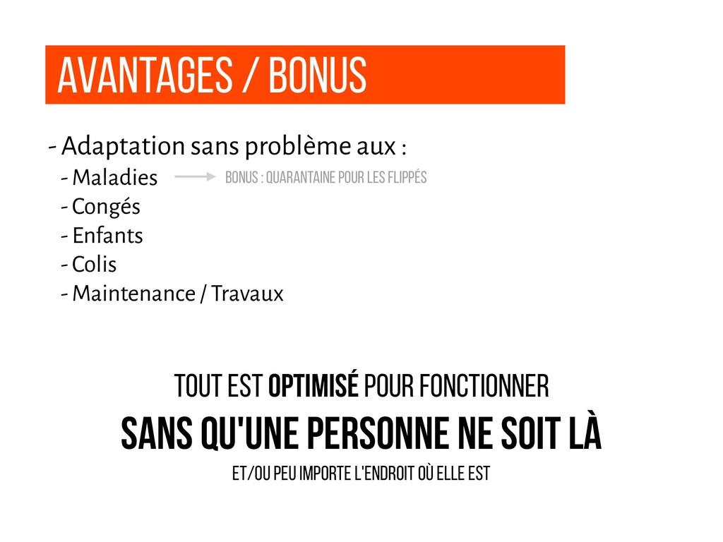 Avantages / Bonus - Adaptation sans problème au...
