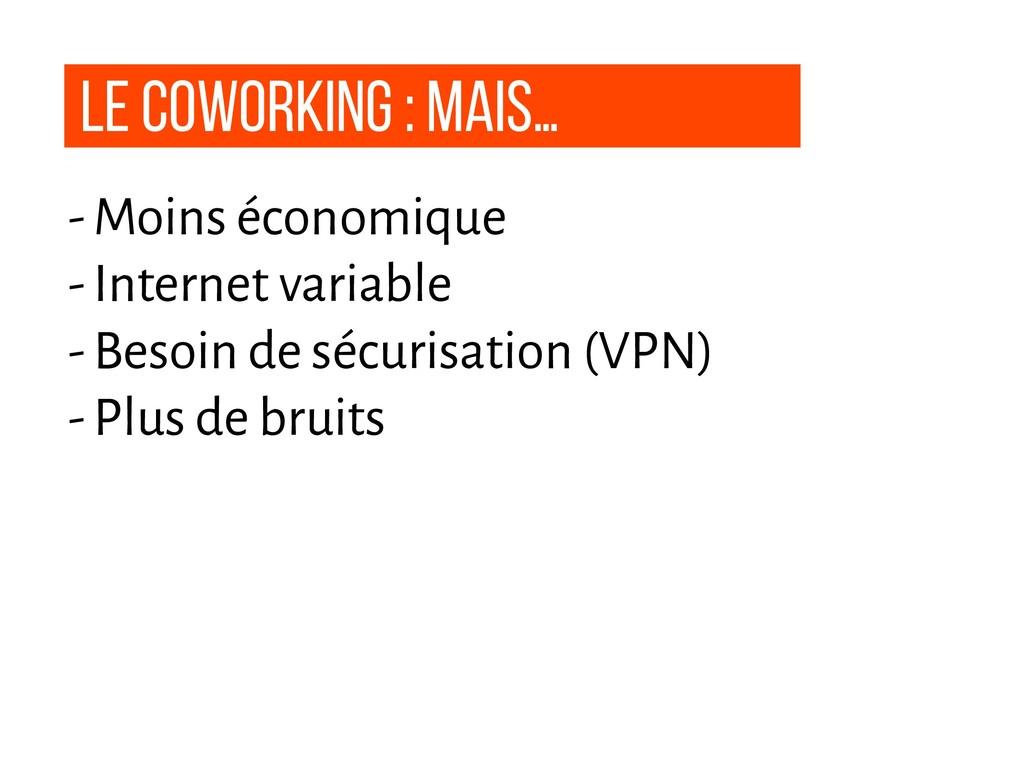 Le coworking : Mais… - Moins économique - Inter...