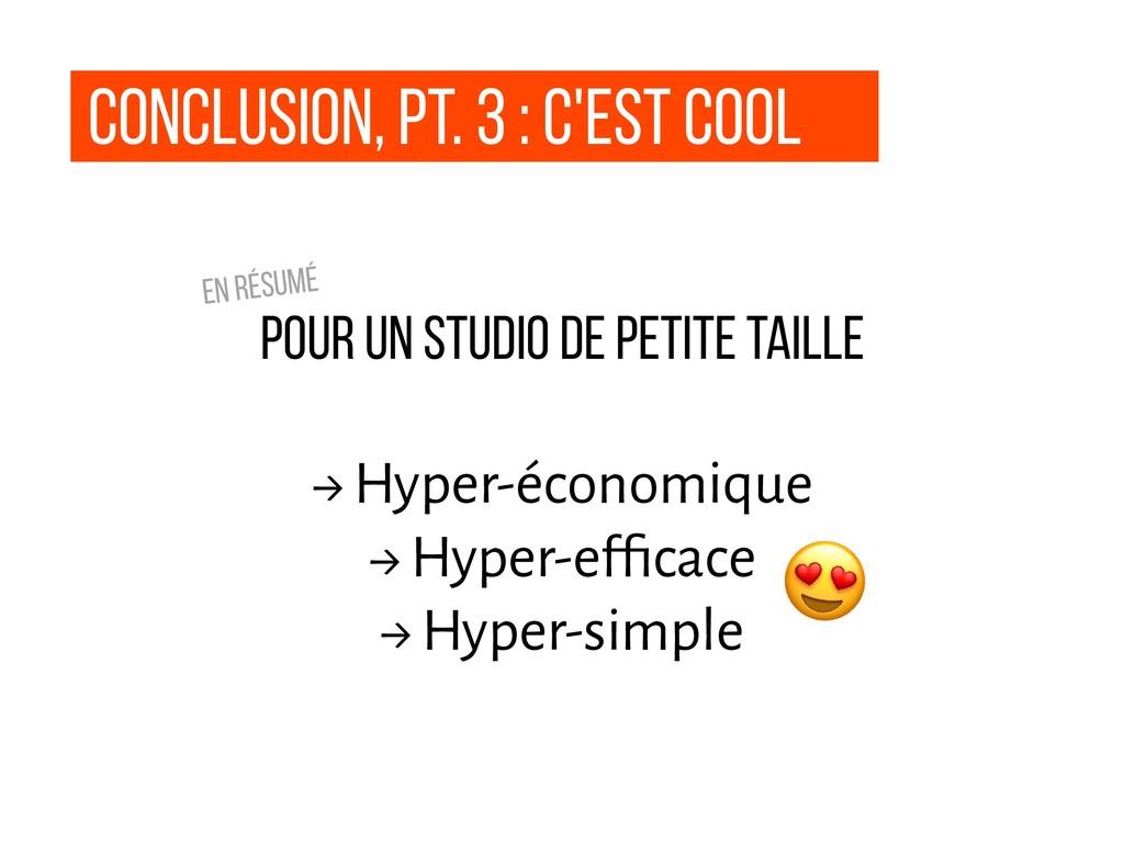 Conclusion, pt. 3 : c'est cool Pour un studio d...