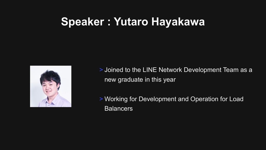 Speaker : Yutaro Hayakawa > Joined to the LINE ...