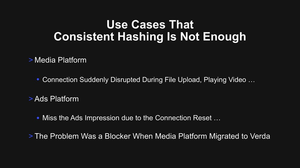 Use Cases That Consistent Hashing Is Not Enough...