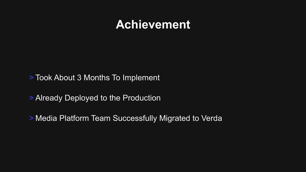 Achievement > Took About 3 Months To Implement...