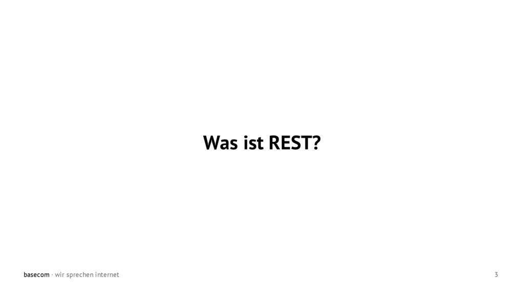 basecom · wir sprechen internet 3 Was ist REST?