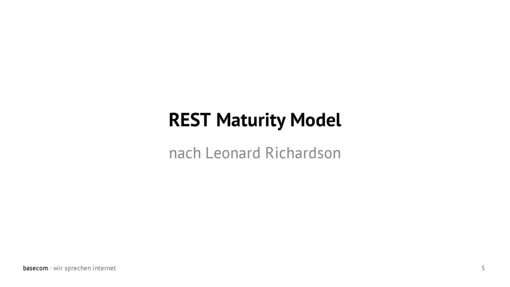 basecom · wir sprechen internet 5 REST Maturity...