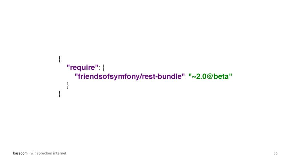 """basecom · wir sprechen internet 53 { """"require"""":..."""