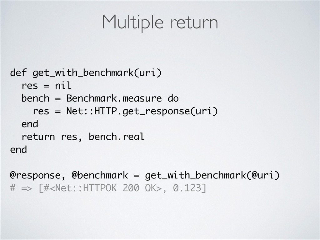 Multiple return def get_with_benchmark(uri) res...