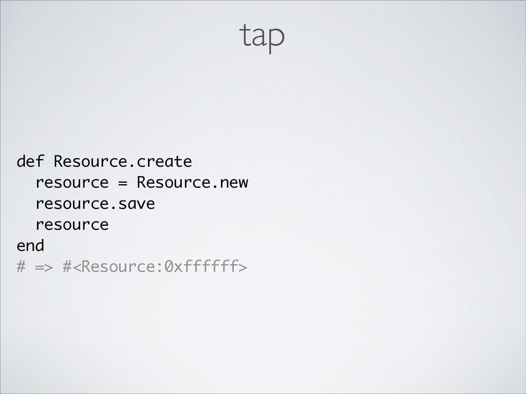 def Resource.create resource = Resource.new res...