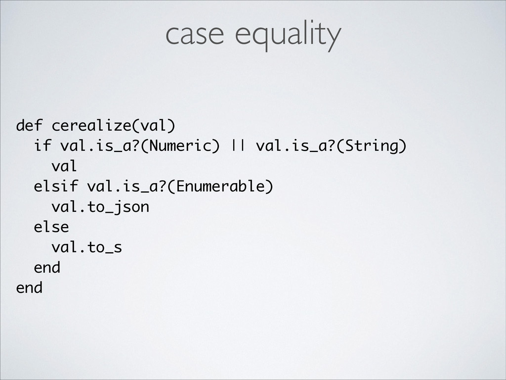 def cerealize(val) if val.is_a?(Numeric) || val...