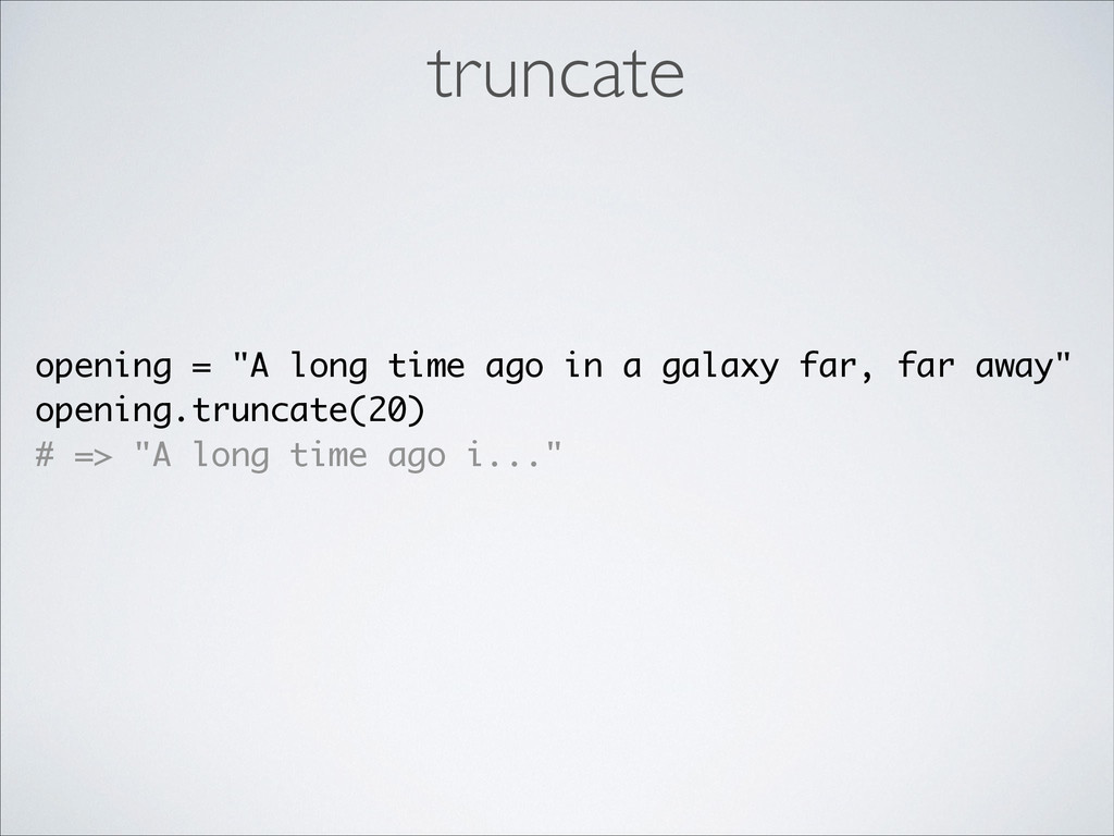 """truncate opening = """"A long time ago in a galaxy..."""