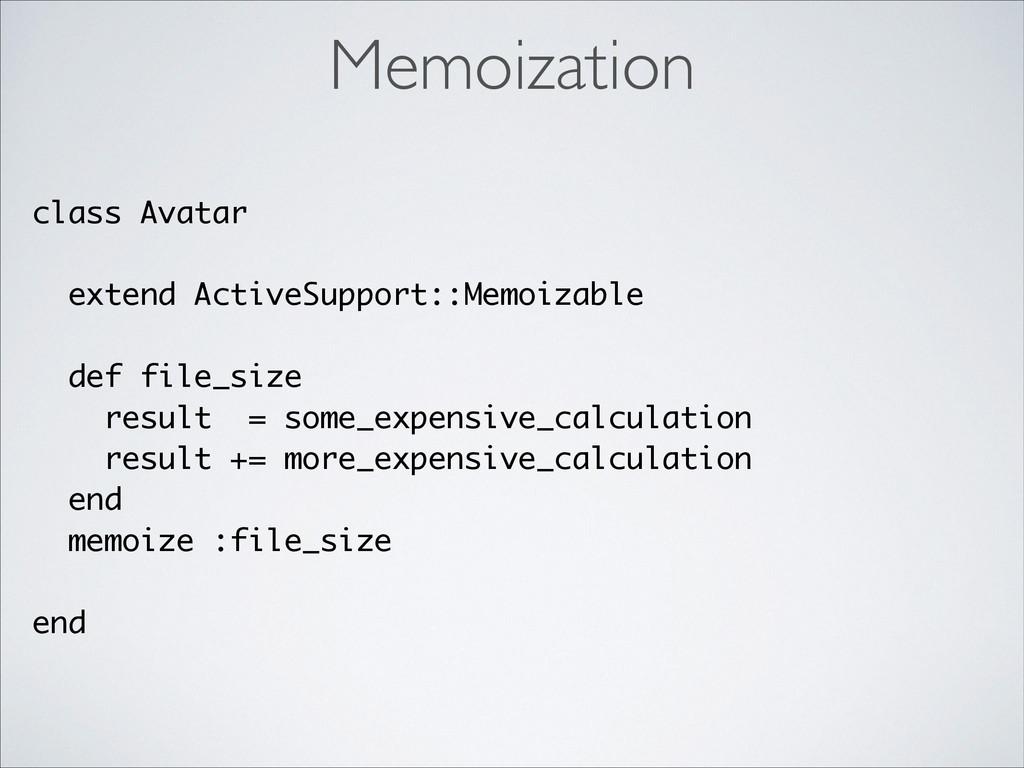 class Avatar ! extend ActiveSupport::Memoizable...