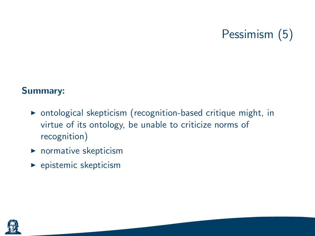 Pessimism (5) Summary: ontological skepticism (...