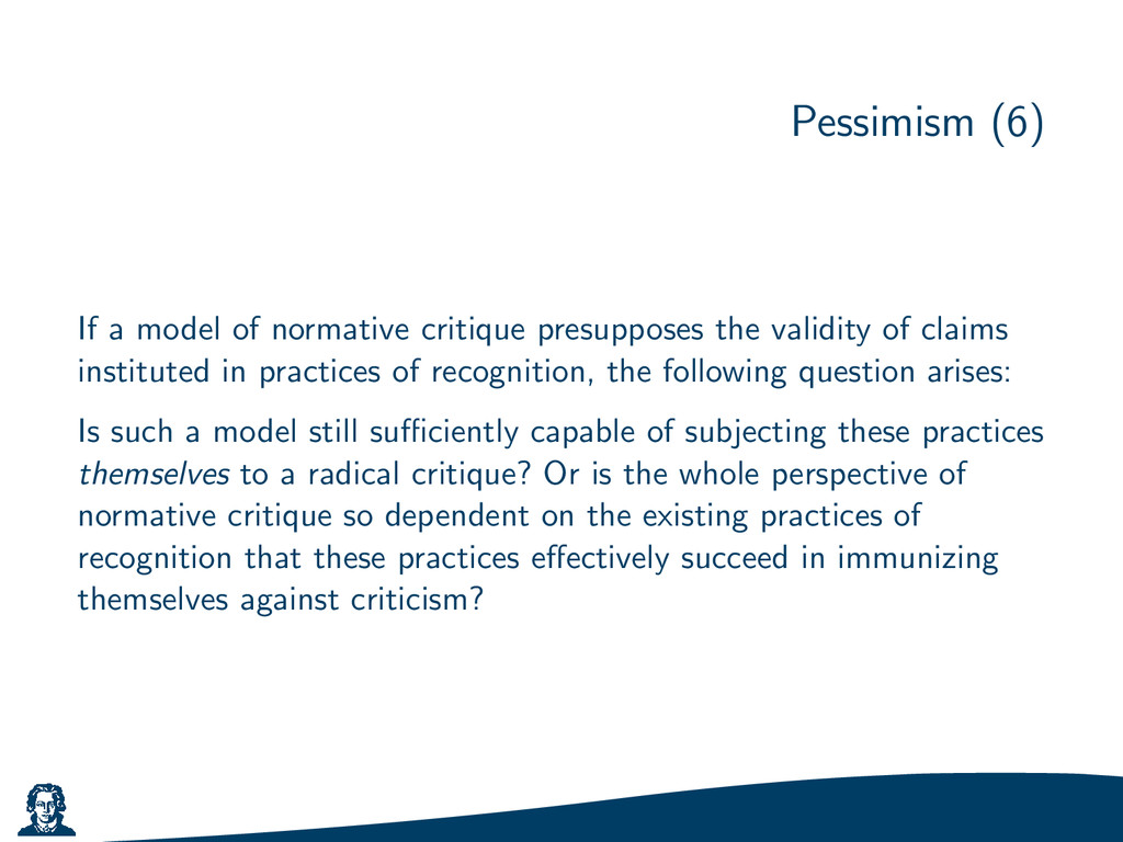 Pessimism (6) If a model of normative critique ...