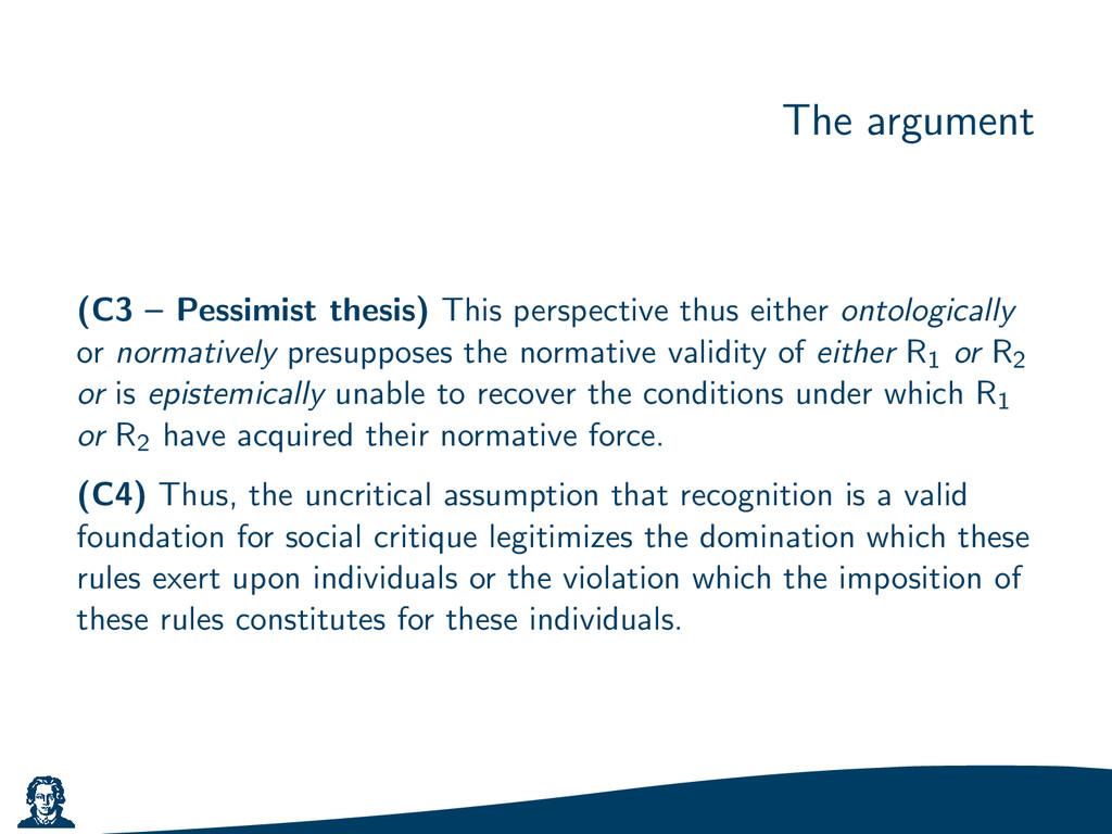 The argument (C3 – Pessimist thesis) This persp...