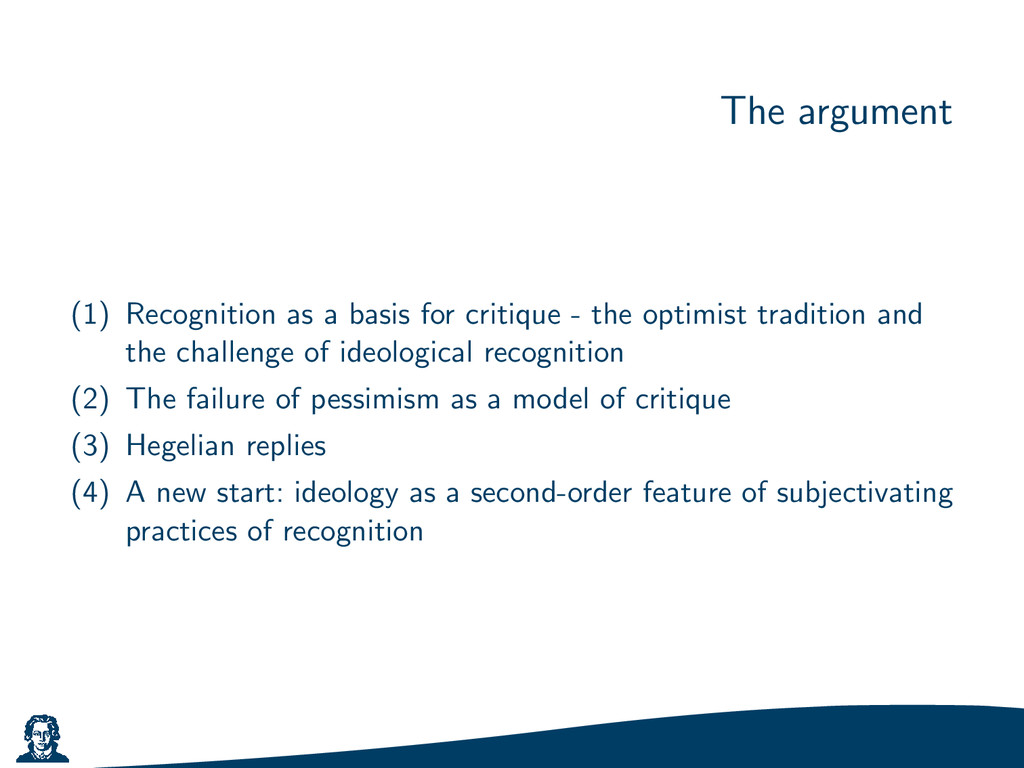 The argument (1) Recognition as a basis for cri...