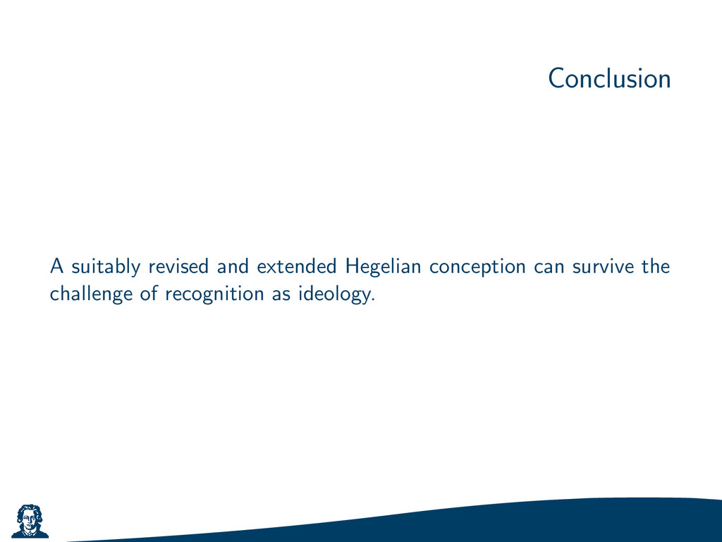 Conclusion A suitably revised and extended Hege...