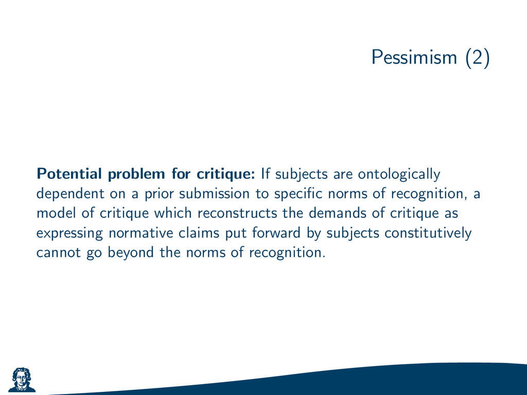 Pessimism (2) Potential problem for critique: I...