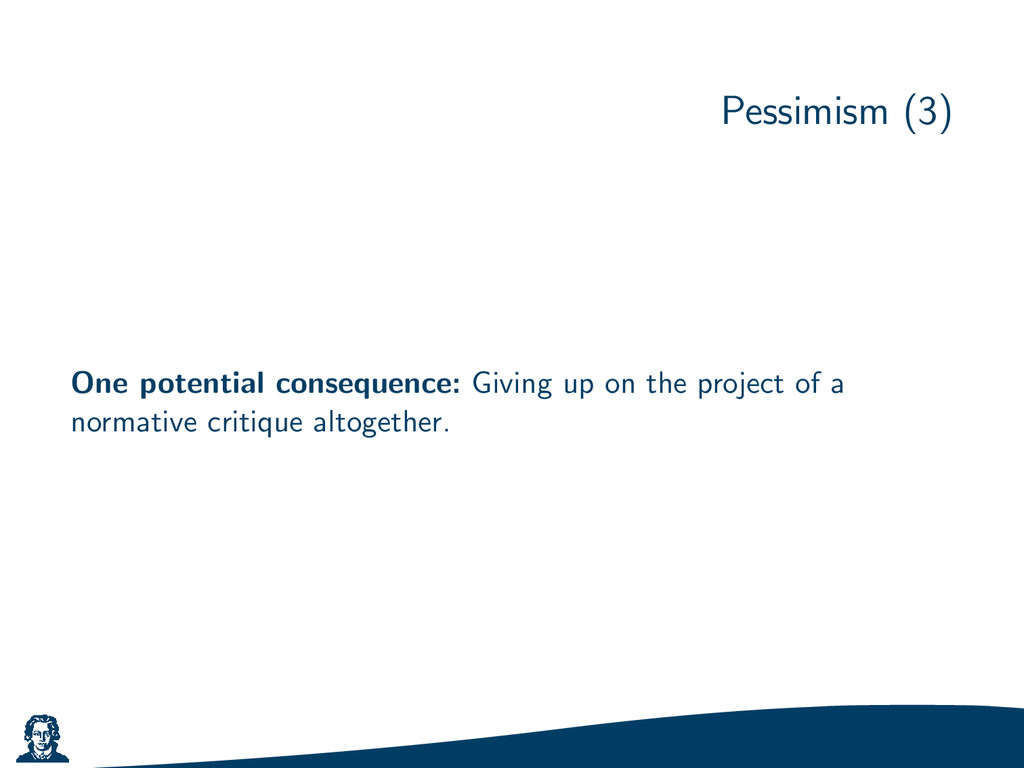 Pessimism (3) One potential consequence: Giving...