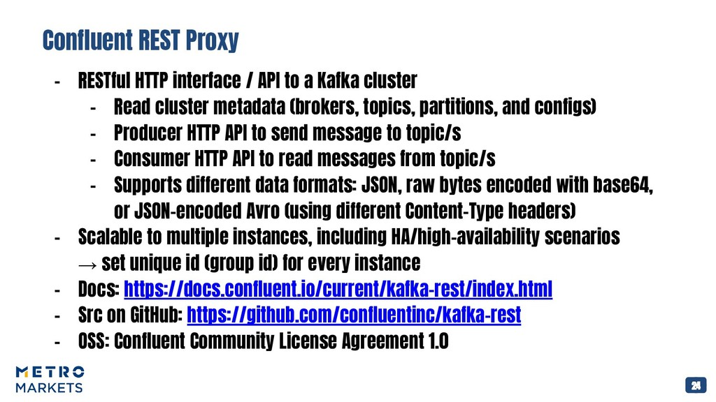 Confluent REST Proxy 24 - RESTful HTTP interface...