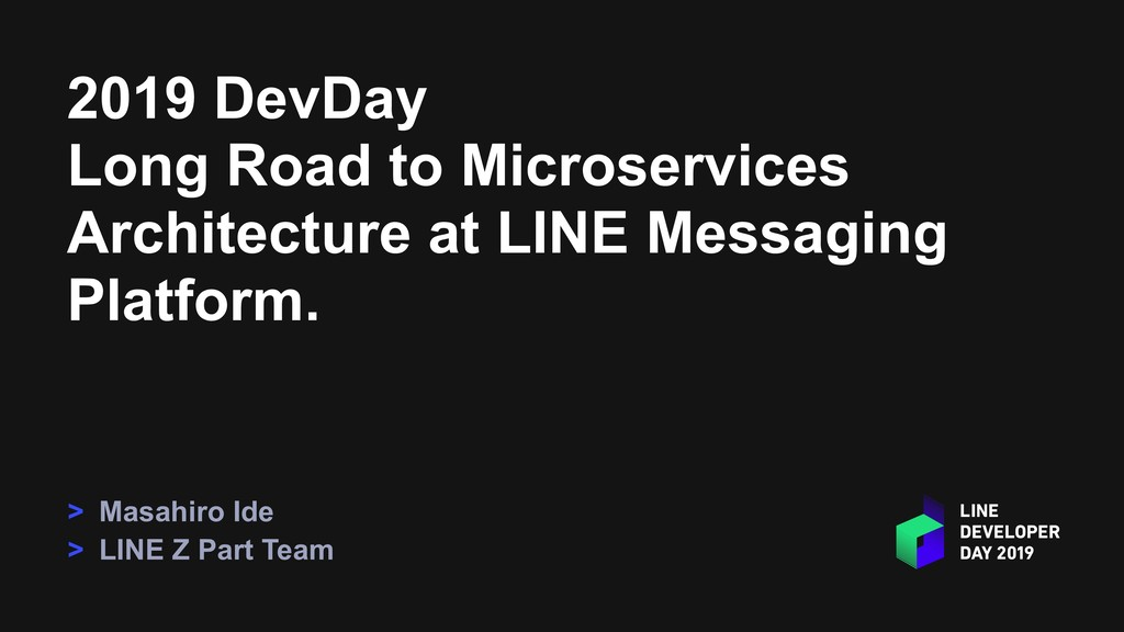 2019 DevDay Long Road to Microservices Architec...