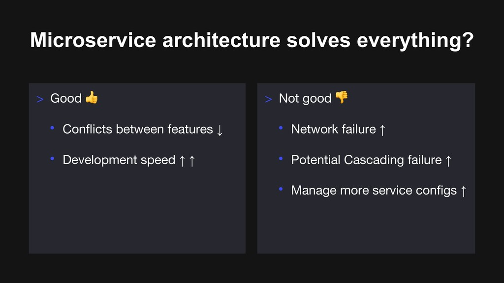 Microservice architecture solves everything? > ...