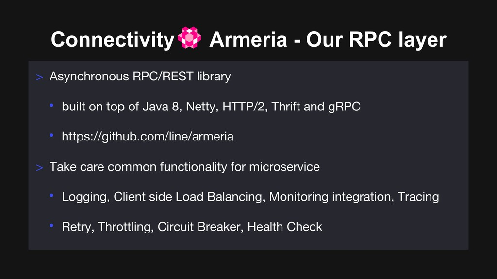 Connectivity Armeria - Our RPC layer > Asynchro...