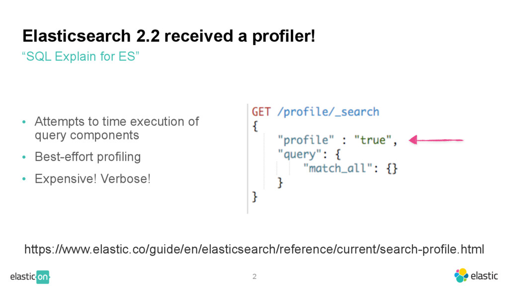2 Elasticsearch 2.2 received a profiler! • Atte...