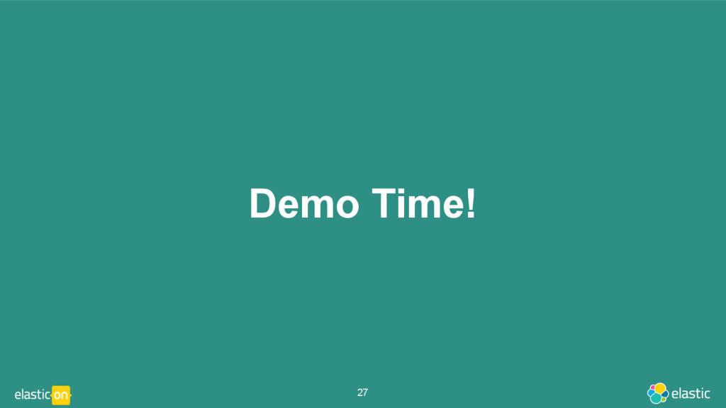 Demo Time! 27