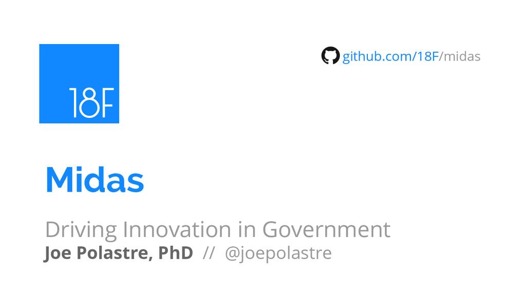 Driving Innovation in Government Joe Polastre, ...