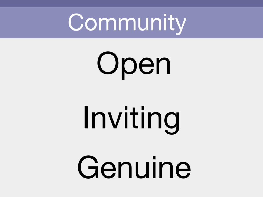 Community Open Inviting Genuine