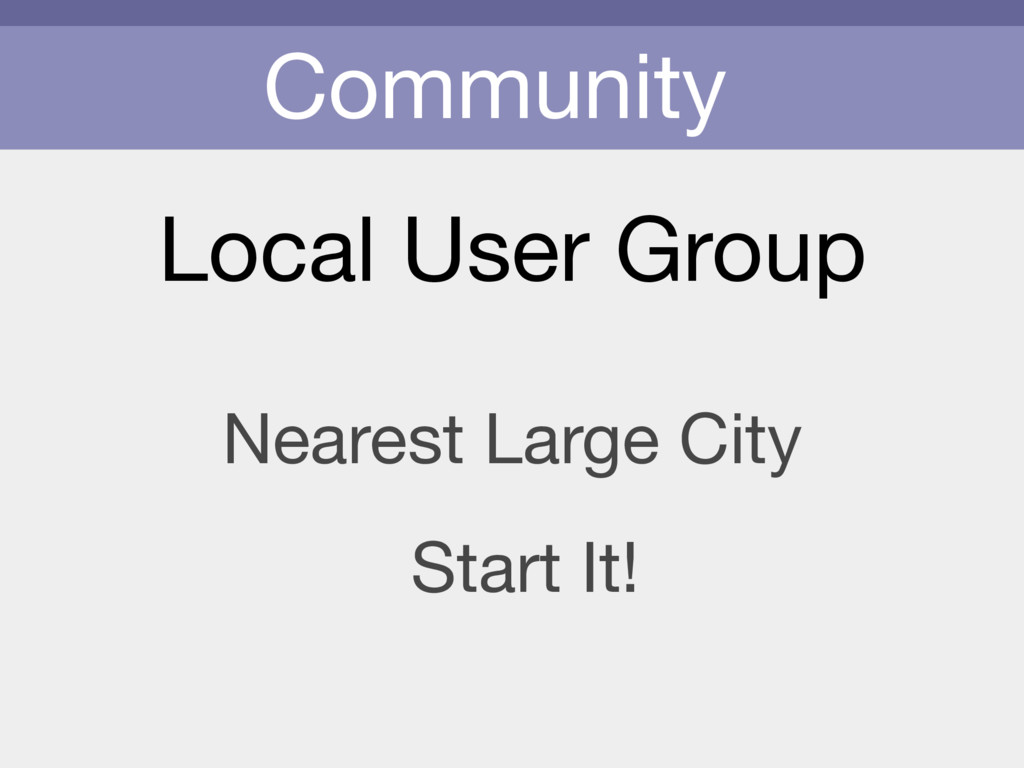 Community Local User Group Nearest Large City S...