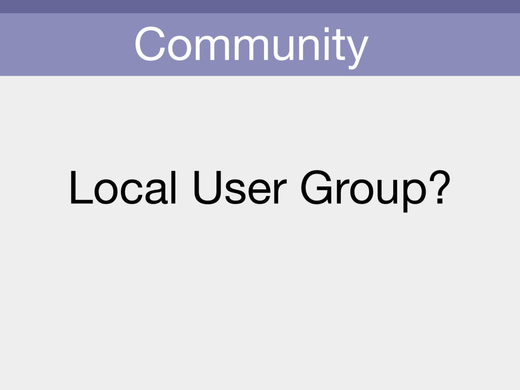 Community Local User Group?