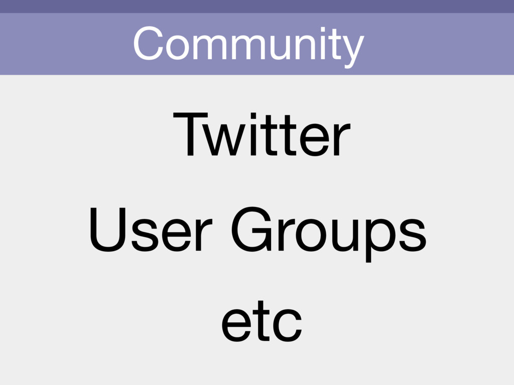 Community Twitter etc User Groups