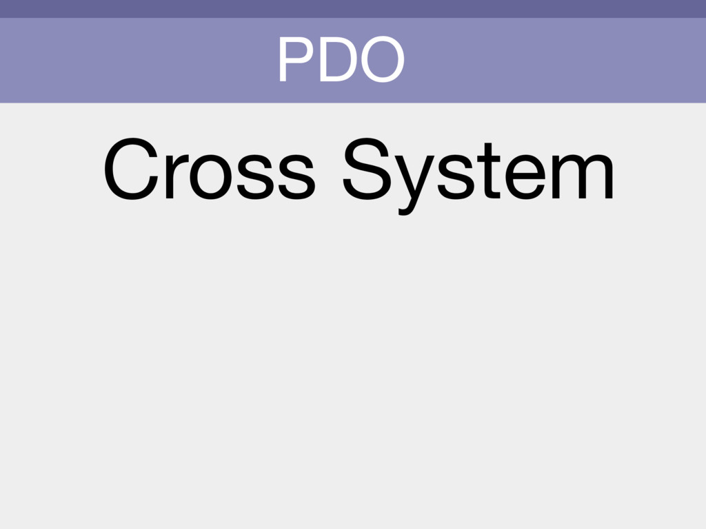 PDO Cross System