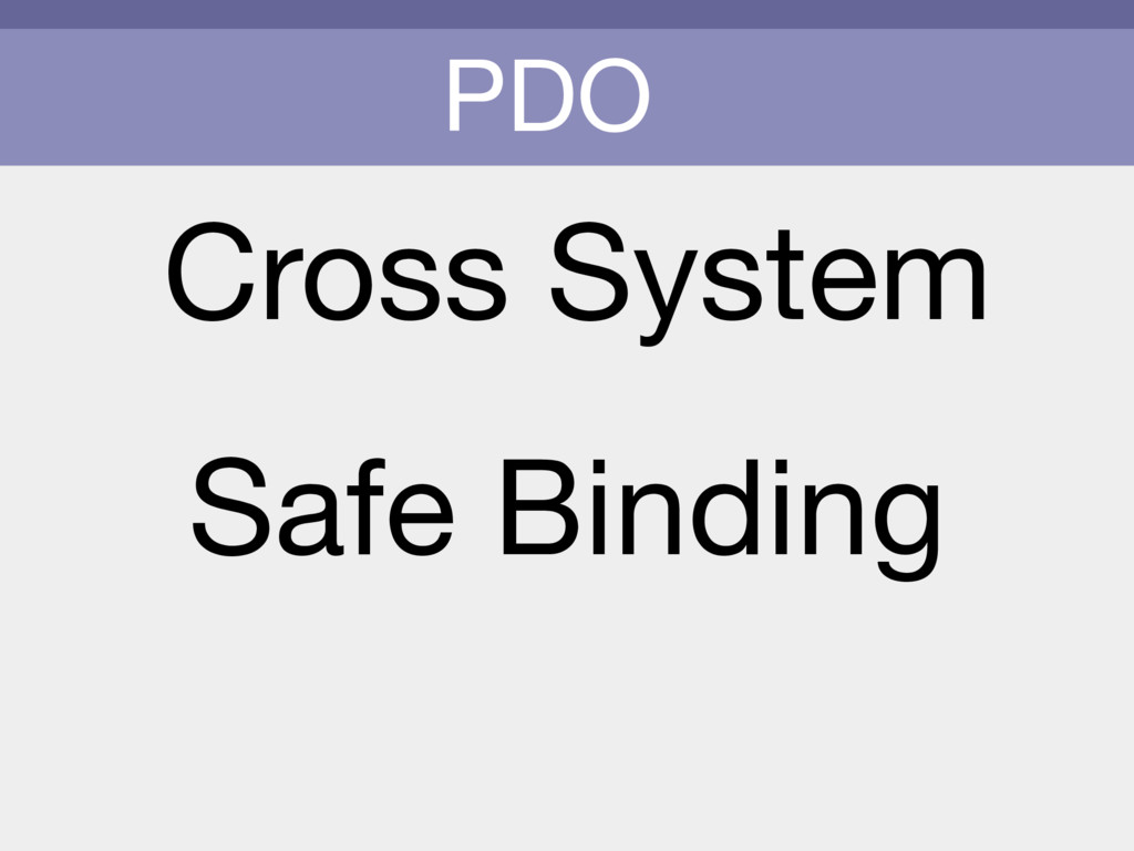 PDO Cross System Safe Binding