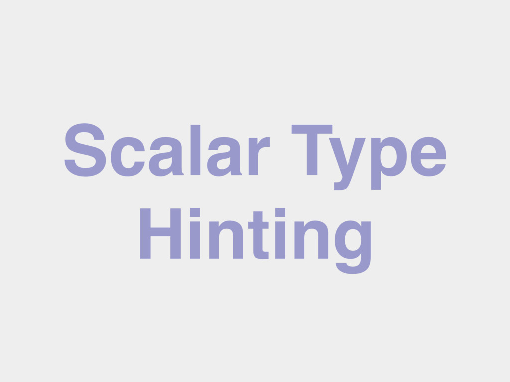 Scalar Type Hinting