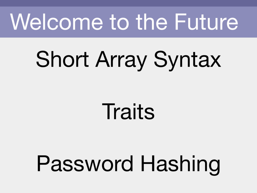 Welcome to the Future Short Array Syntax  Trait...