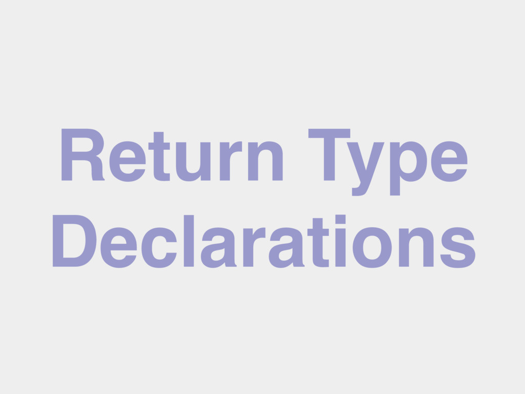 Return Type Declarations