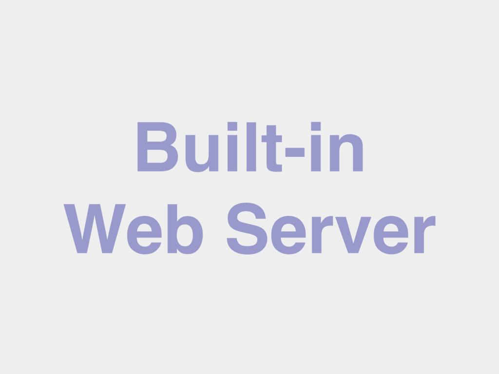 Built-in Web Server