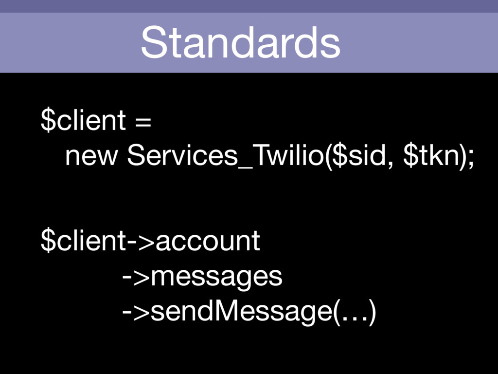 Standards $client =   new Services_Twilio($sid,...
