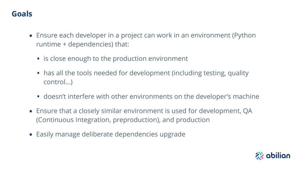 Goals • Ensure each developer in a project can ...