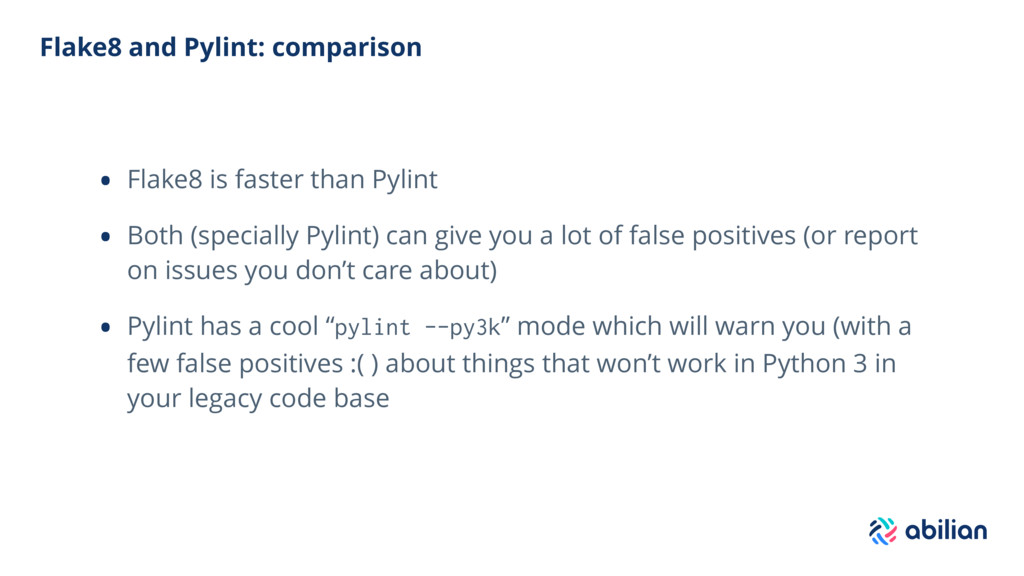 Flake8 and Pylint: comparison • Flake8 is faste...