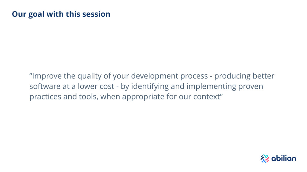 """Our goal with this session """"Improve the quality..."""