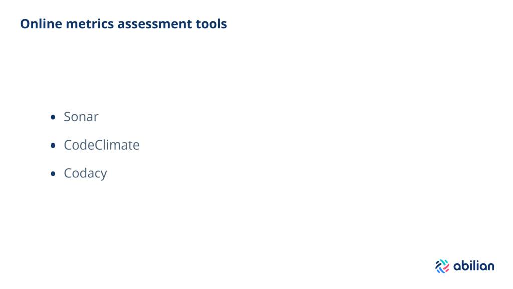 Online metrics assessment tools • Sonar • CodeC...