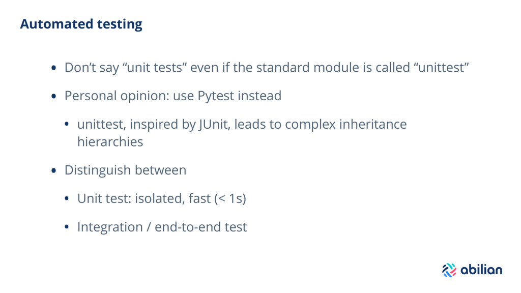 "Automated testing • Don't say ""unit tests"" even..."