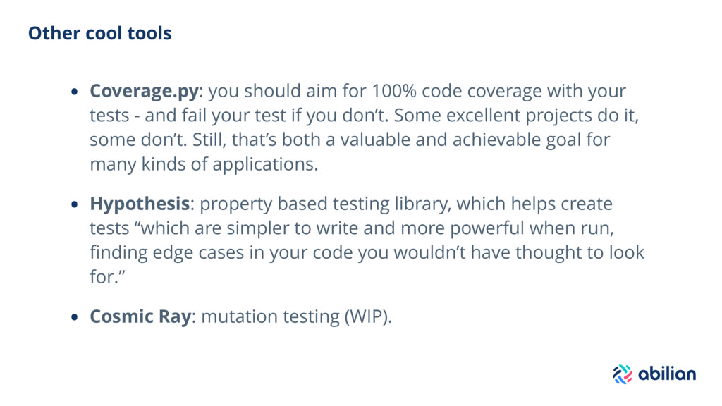 Other cool tools • Coverage.py: you should aim ...